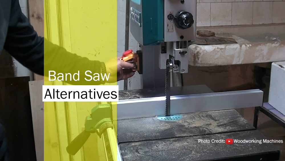 Band Saw Alternative। Use 11 Effective Alternative Instead of a Band Saw
